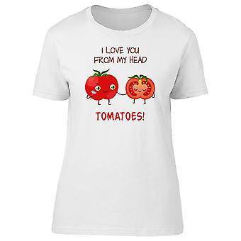 I Love U From My Head Tomatoes! Tee Women's -Image by Shutterstock