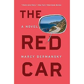 The Red Car - A Novel by Marcy Dermansky - 9781631493393 Book
