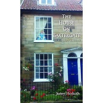 Het huis op Baxtergate - (een verhaal van Whitby) door Jenny Hesketh - 97817862