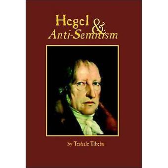 Hegel and Anti-semitism by Teshale Tibebu - 9781868883776 Book