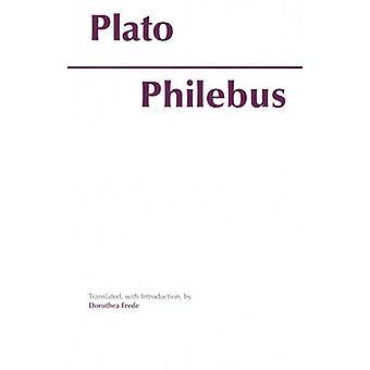 Philebus by Plato - Dorothea Frede - 9780872201705 Book