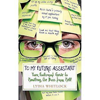 Zu meinem zukünftigen Assistenten: Ihre narrensicher Anleitung zum Umgang mit dem Boss aus der Hölle