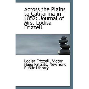 À travers les plaines en Californie en 1852: Journal de Mme Lodisa Frizzell