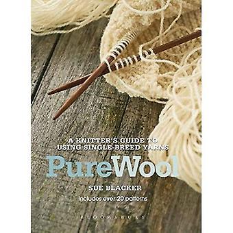 Ren ull: En Knitter's Guide till att använda Single-ras Garner
