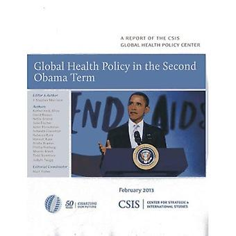 Global Health Policy in the Second Obama Term (Report) (CSIS Reports)
