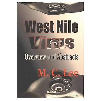 West Nile Virus : Overview and Abstracts