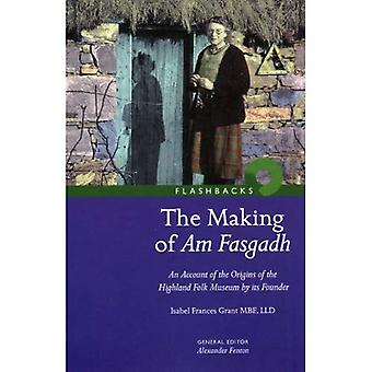 The Making of Am Fasgadh: An Account of the Origins of the Highland Folk Museum by Its Founder (Flashbacks)