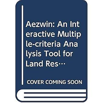 AEZWIN: En interaktiv multipel-kriterier analysverktyg för mark resurser bedömning (Fao mark och vatten Digital...