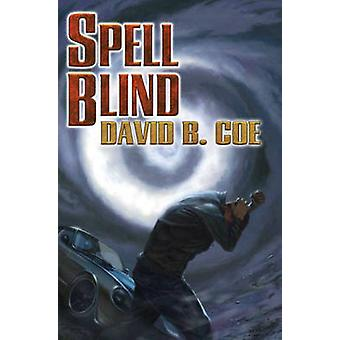 Spell Blind by David B. Coe - 9781476780825 Book