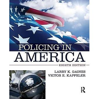 Policing in America 8e by Gaines & Larry K
