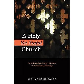 Sainte et pécheresse église vingtième siècle trois Moments dans une théologie développer par Gribaudo & Jeanmarie