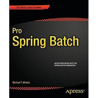 Pro Spring Batch by Minella & Michael
