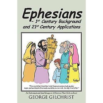 Efeserbrevet 1. århundrede baggrund og 21 programmer For enkeltpersoner og mindre grupper på alle punkter i deres tro på Kristus ved Gilchrist & George
