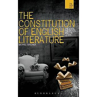 The Constitution of English Literature The State the Nation and the Canon by Gardiner & Michael