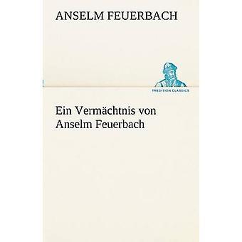 Ein Vermachtnis Von Anselm Feuerbach by Feuerbach & Anselm