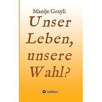 Unser Leben Unsere Wahl door Grayli & Manije