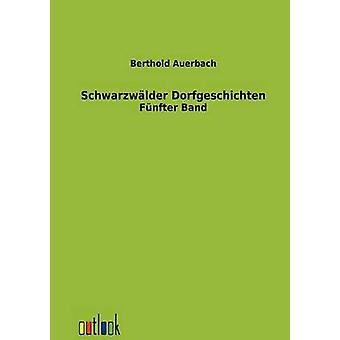 Schwarzwlder Dorfgeschichten by Auerbach & Berthold