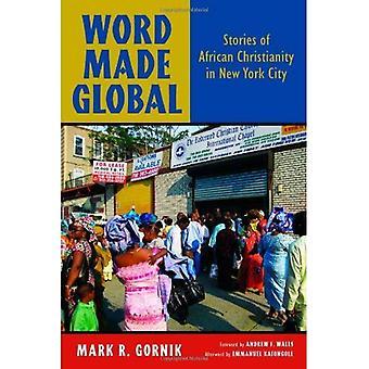 Word gemaakt Global: Verhalen van Afrikaanse christendom in New York City