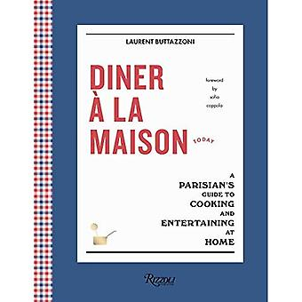 Diner a la Maison: A Parisian's Guide to Cooking� and Entertaining at Home