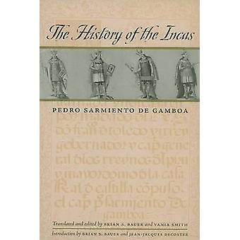 The History of the Incas (New edition) by Pedro Sarmiento de Gamboa -