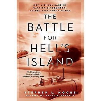 The Battle for Hell's Island - How a Small Band of Carrier Dive-Bomber