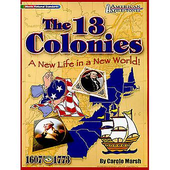The 13 Colonies - A New Life in a New World! by Carole Marsh - 9780635