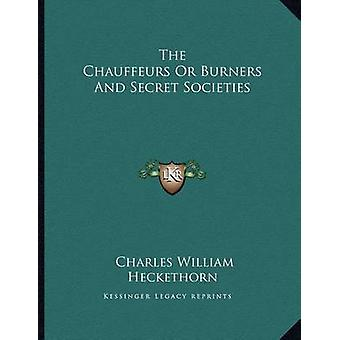The Chauffeurs or Burners and Secret Societies by Charles William Hec