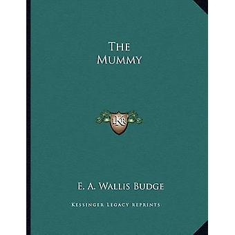 The Mummy by E a Wallis Budge - 9781163009338 Book