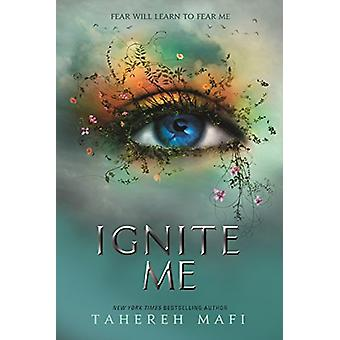 Ignite Me by Tahereh Mafi - 9781405291774 Book