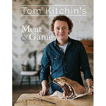 Tom Kitchin's Meat and Game by Tom Kitchin - 9781472937803 Book