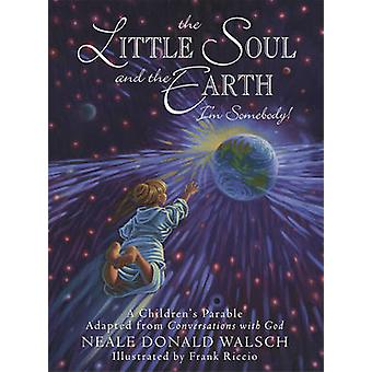 Little Soul and the Earth - A Childrens Parable Adapted from Conversat