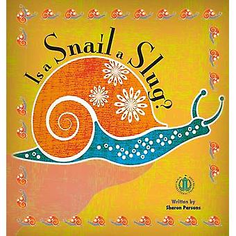 Is a Snail a Slug? by Sharon Parsons - 9781776500611 Book