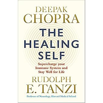 The Healing Self - Supercharge your immune system and stay well for li
