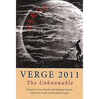 Verge 2011 - The Unknowable by Anna MacDonald - Bethany Norris - Nicho