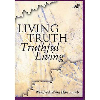 Living Truth - Truthful Living - Christian Faith and the Scalpel of Su