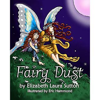 Fairy Dust by Elizabeth Laura Sutton - 9781943111015 Book