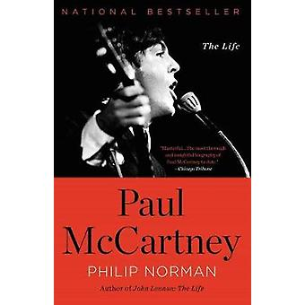 Paul McCartney - The Life by Philip Norman - 9780316327978 Book