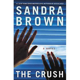 The Crush by Sandra Brown - 9781478948087 Book