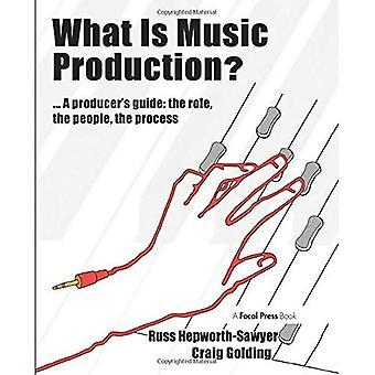 Vad är musikproduktion?: en producenter Guide: roll, folk, processen