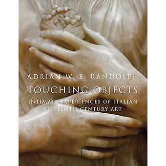 Touching Objects by Adrian W B Randolph