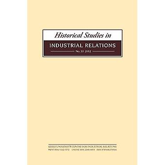 Historical Studies in Industrial Relations Volume 34 2013 by Dave Lyddon