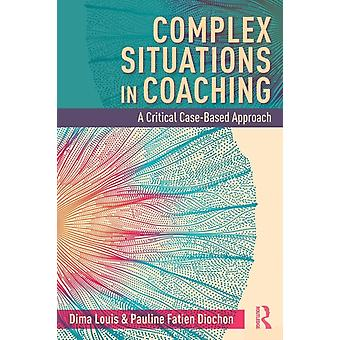 Complex Situations in Coaching by Pauline Fatien Diochon