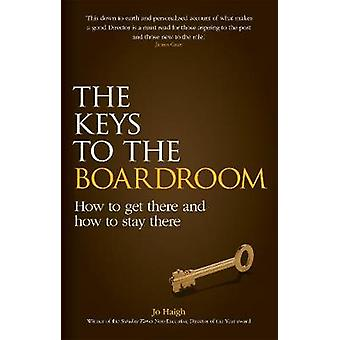 The Keys to the Boardroom by Haigh & Jo