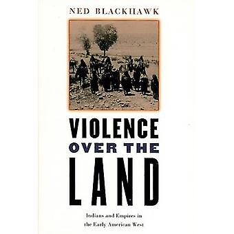 Violence over the Land by Ned Blackhawk