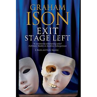 Exit Stage Left A contemporary police procedural set in London and Paris by Ison & Graham