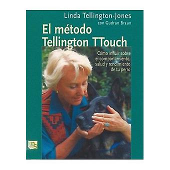 KNS Ediciones The Methodo Tellington TTouch (Dogs , Training Aids , Behaviour)