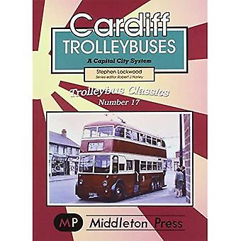 Cardiff Trolleybuses: A Capital City System