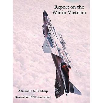 Report on the War in Vietnam by Sharp & U. S. G.