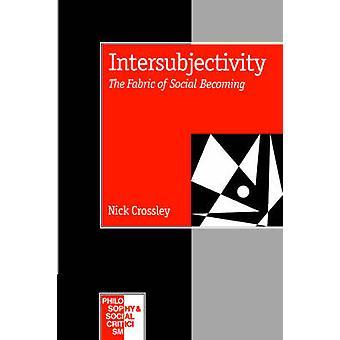 Intersoggettività Il tessuto della divenire sociale da Crossley & Nick
