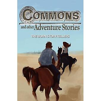 Commons and Other Adventure Stories by The Born Storytellers